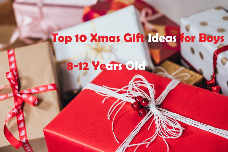 Top 10 Xmas Gift Ideas for Boys (8-12)